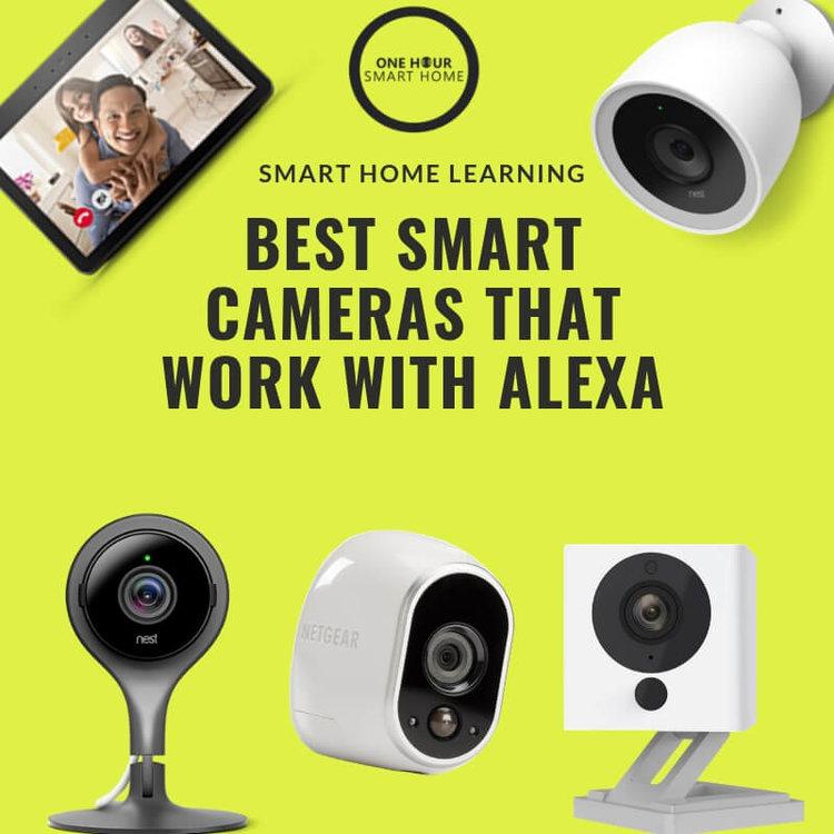 Best Smart Cameras That Work With Alexa — OneHourSmartHome com