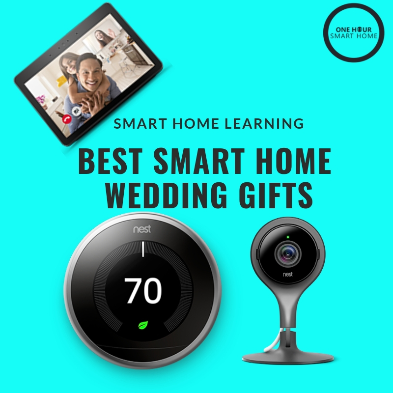 Best Smart Home Wedding Gifts:  Nest Thermostat ,  Nest Cam  &  Echo Show  Pictured