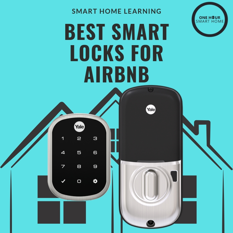 Best Smart Lock For Airbnb — OneHourSmartHome com