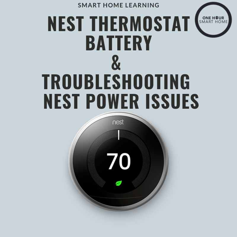 Nest Thermostat Battery Onehoursmarthome Com