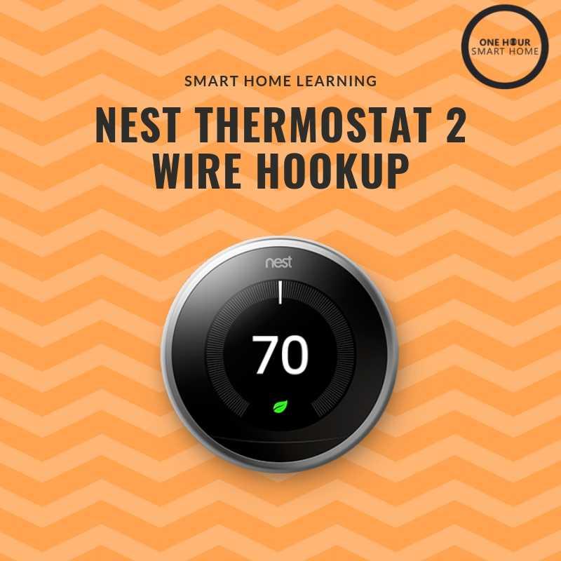 Nest Thermostat 2 Wire Hookup — OneHourSmartHome.com on nesting diagram, nest control diagram, nest installation, nest thermostat,