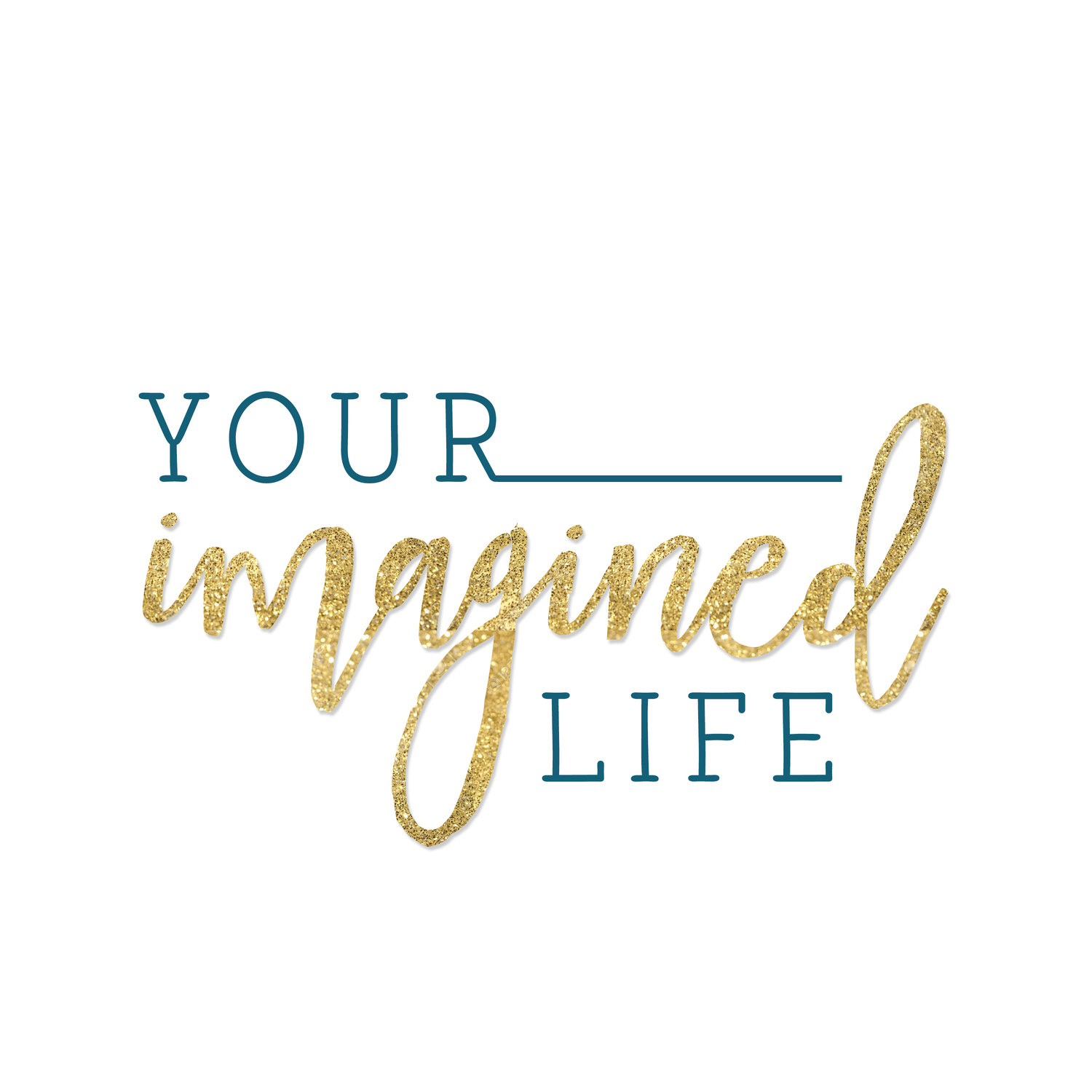 Your Imagined Life