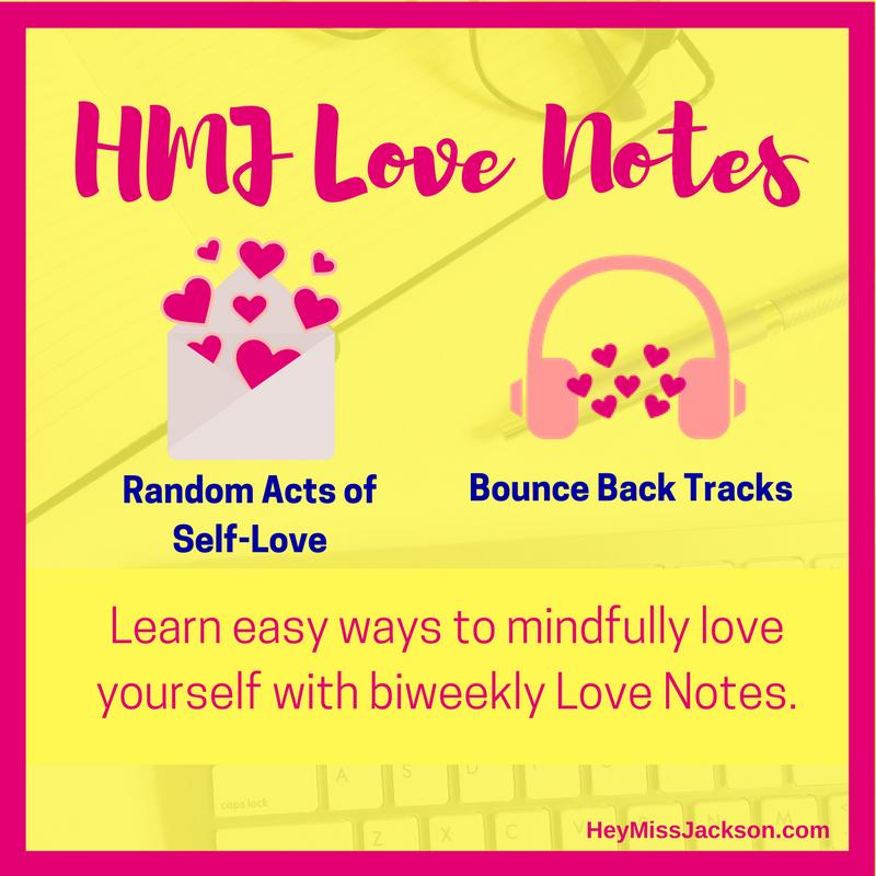 hmj-love-notes_square- social-share-image_self-love_heymissjackson.com.png