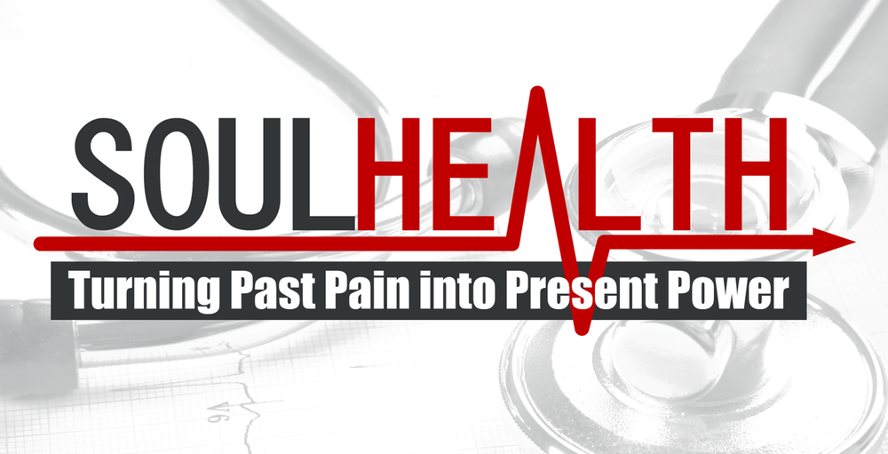 Soul Health - Turning Past Pain into Present Power.png
