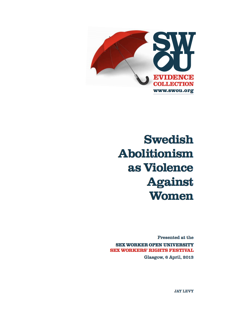 Swedish Abolitionism as Violence Against Women - A collaborative publication between sex workers and academics / researchers.