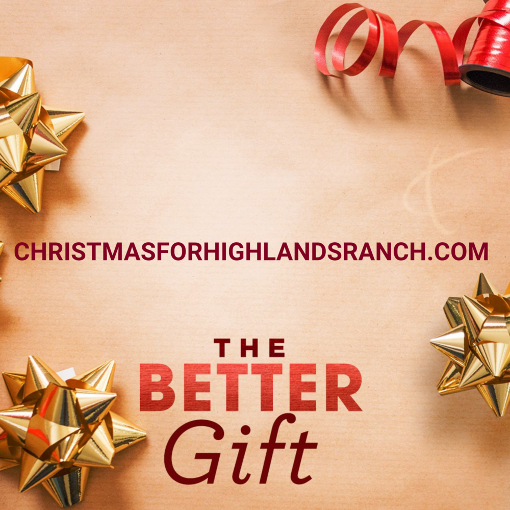 You're invited to have a Merry Christmas with us at Littleton Church of Christ.  christmasforhighlandsranch.org  #thebettergift