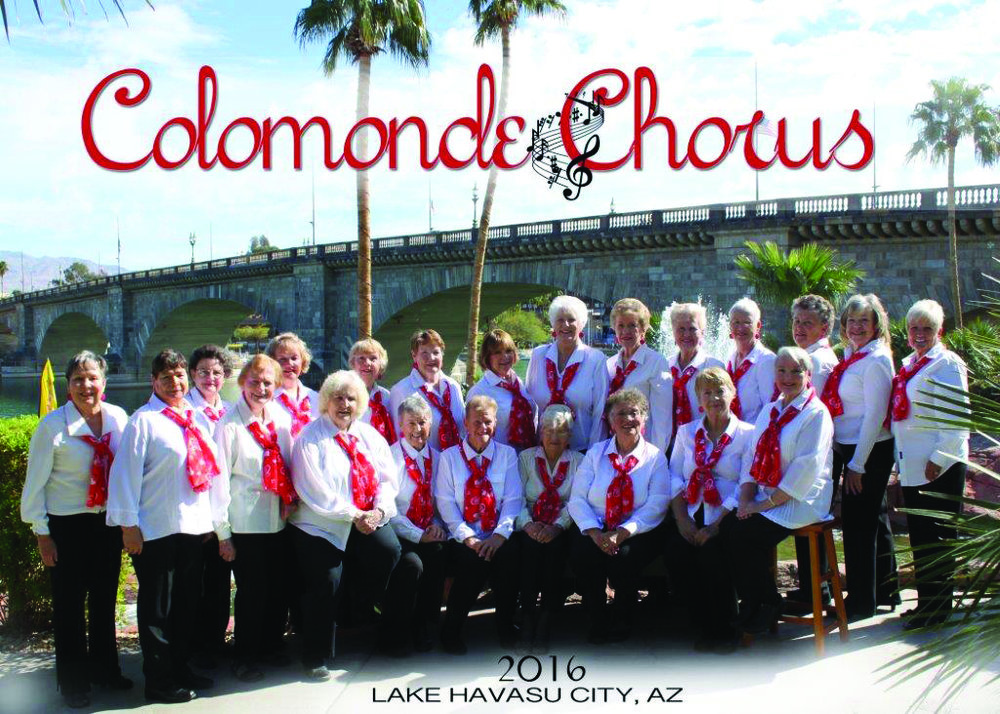 """The Colomonde Women's Barbershop Chorus   has performed for over twenty-two years under Founder Donna Kopach. As the Chorus begins its twenty-third season, Connie Iversen has assumed the director position. The Chorus sings acappella in four part harmony barbershop style. Let the Chorus make Valentine's Day special for your Valentine with a song, a flower and a card. Also available for Birthdays, Weddings, Anniversaries and holiday parties. Colomonde has entertained for local organizations, nursing and assisted living homes, church luncheons, Elementary School Christmas programs, Senior Center functions, Mohave Community College and Winterfest. Women from """"teens to seniors"""", part time and year round, who enjoy singing and making new friends are welcome to join.Rehearsals are Mondays, 1-3 PM. For Chorus rehearsal location, information and bookings for your meetings, parties & special occasions, contact Toady, (928) 208-8419"""