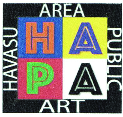 Havasu Area Public Art   (HAPA) is a new organization dedicated to encouraging public art in Lake Havasu City. It plans to enhance the beauty of the city, provide a reason for visitors to stay longer and provide our residents with fine public art. Art work will focus on themes that relate to Lake Havasu City. Currently the group is compiling a list of public art pieces of interest in the city and working on its first art project.Your support is appreciated, and to participate in HAPA please call President Dick Rounds at (928) 486-1458.