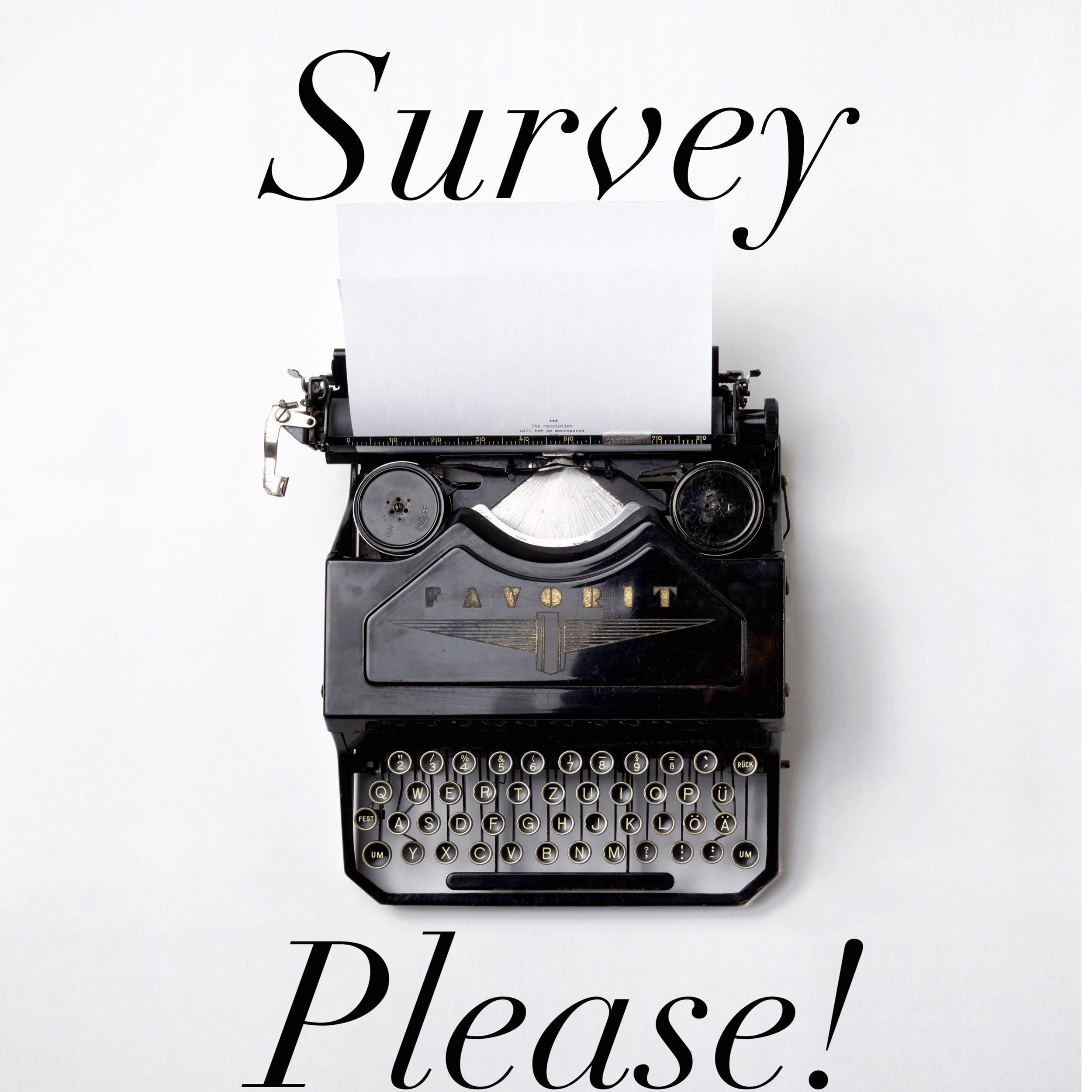 Survey Please!