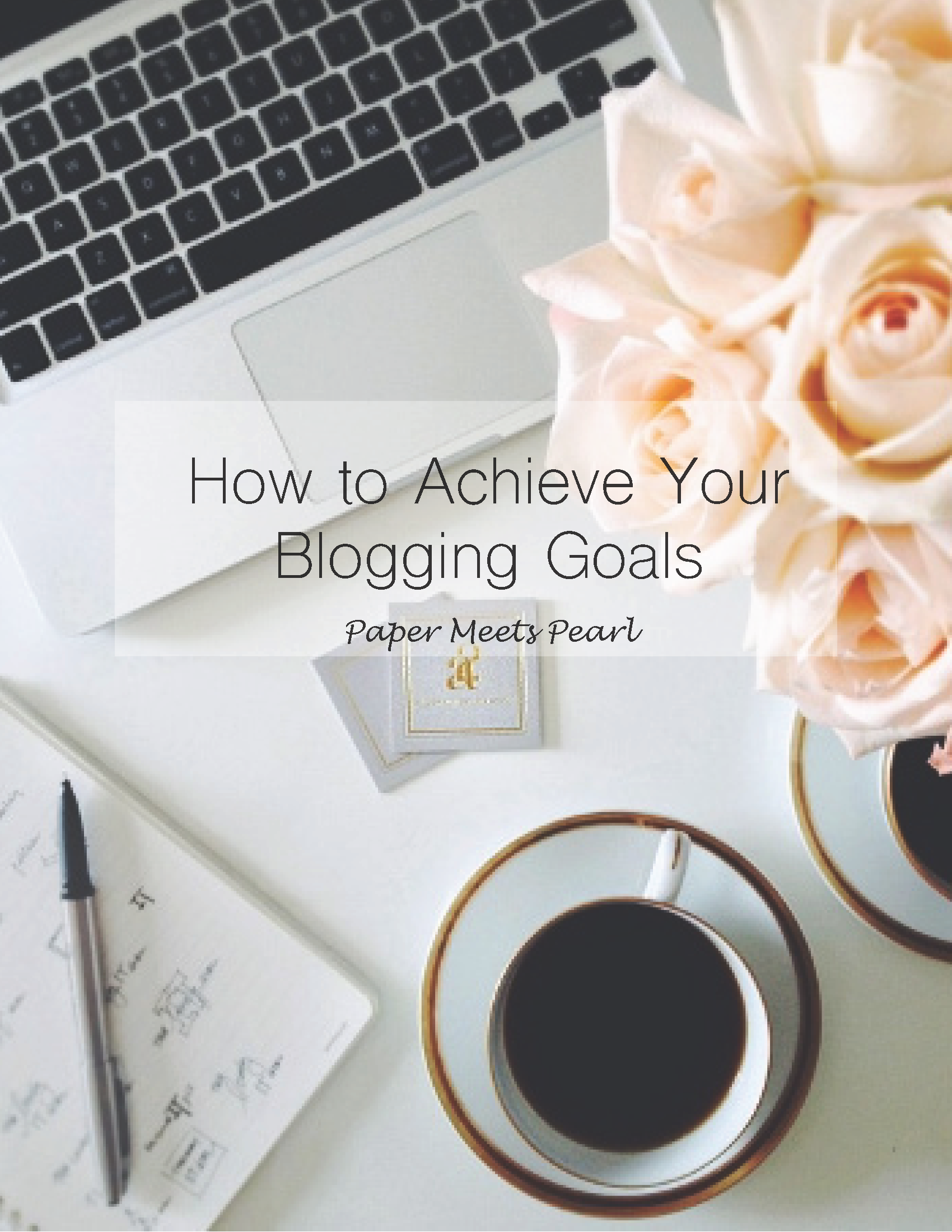 How to Achieve Your Blogging Goals