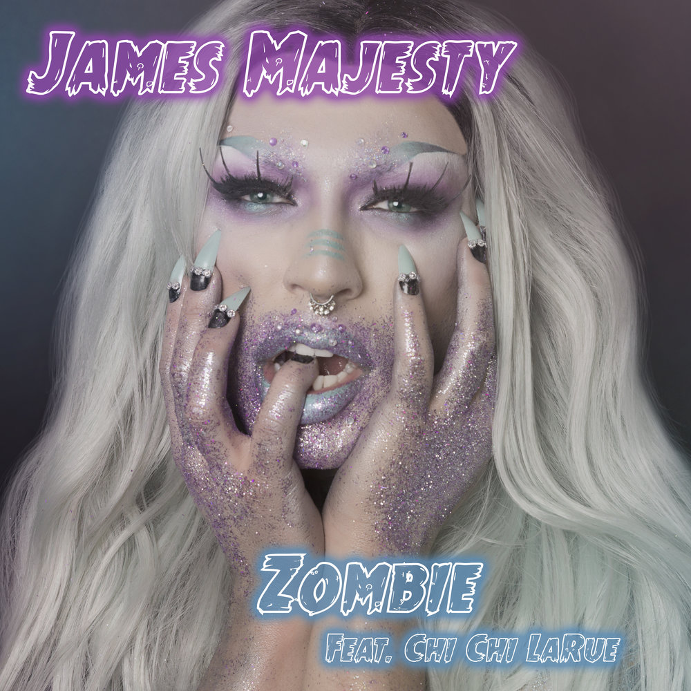 James Majesty Album Art  Zombie (Feat. Chi Chi LaRue) Produced by VELO