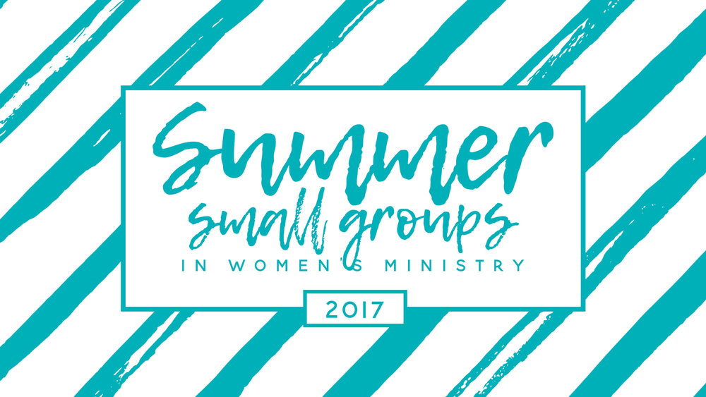 Summer Small Groups | 2017