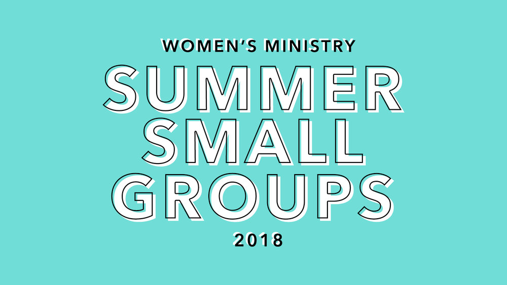 Summer Small Groups | 2018