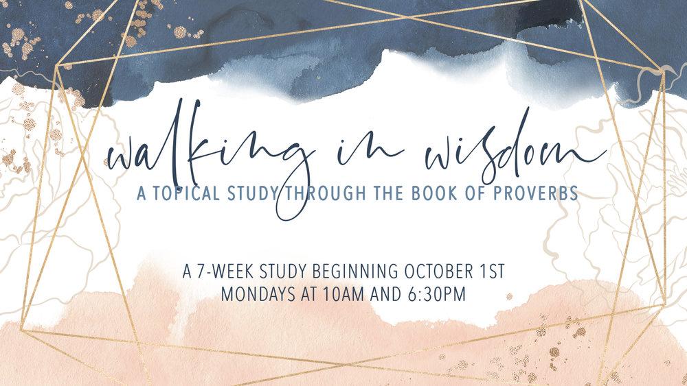 Walking in Wisdom Bible Study   Fall 2018