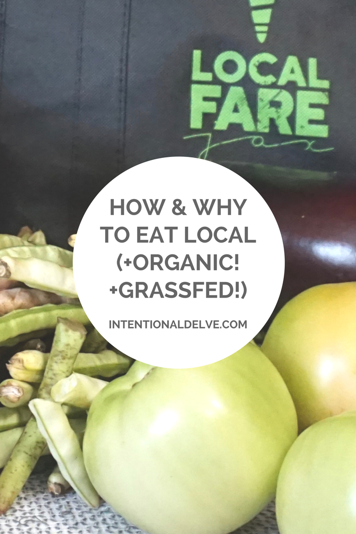 how and why to eat local (+organic! +grassfed!)