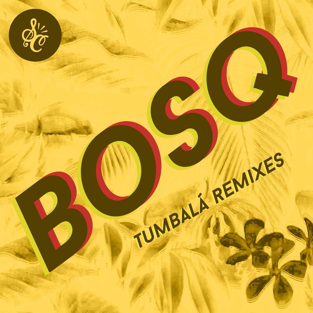 Bosq - Tumbala (Remix EP)