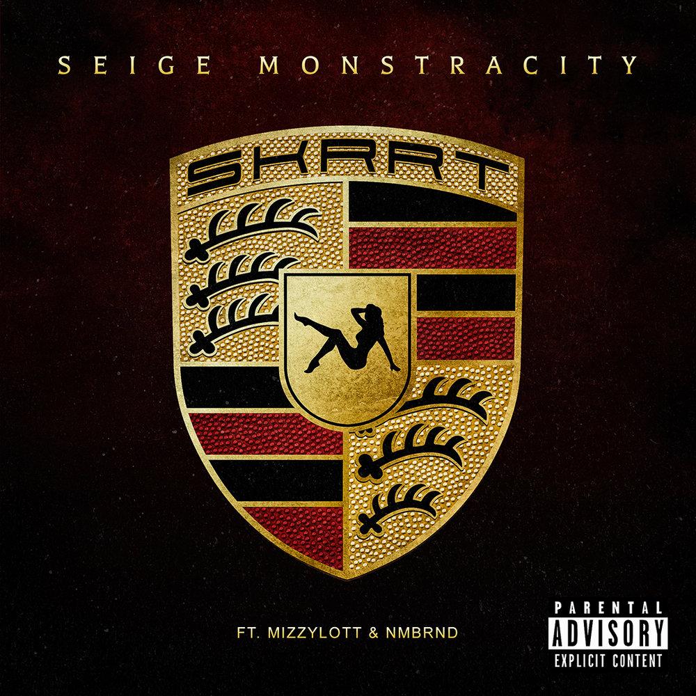 Seige Monstracity - Skrrt