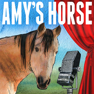 Amy's Horse   Two short plays read per episode by actors who are reading the script cold and in different locations