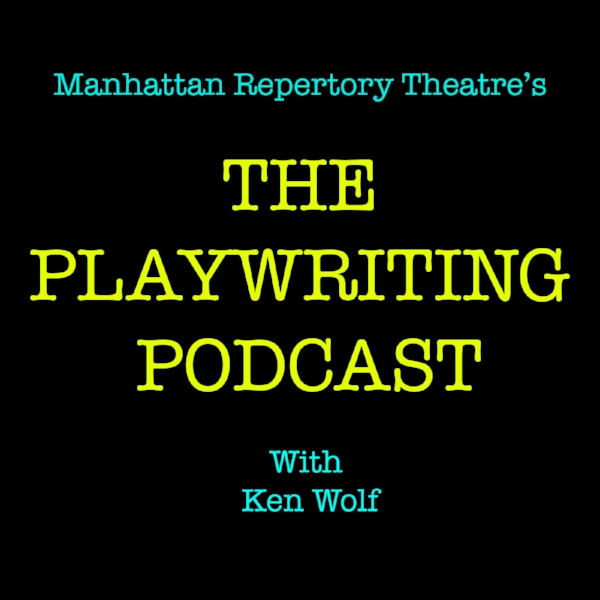 The Playwriting Podcast   By Ken Wolf, Manhattan Rep's Artistic Director. Tutorials on playwriting.