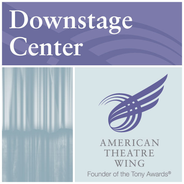 ATW - Downstage Center   The now discontinued (as of 2013) podcast for American Theatre Wing