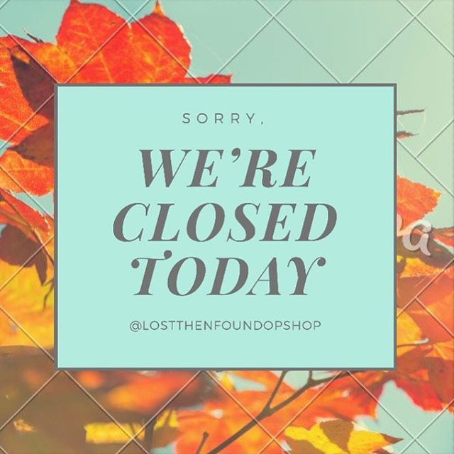 Hey friends! Sorry, we are closed for today! Will have to wait til next Friday for your op shop needs 😊🍂🍁