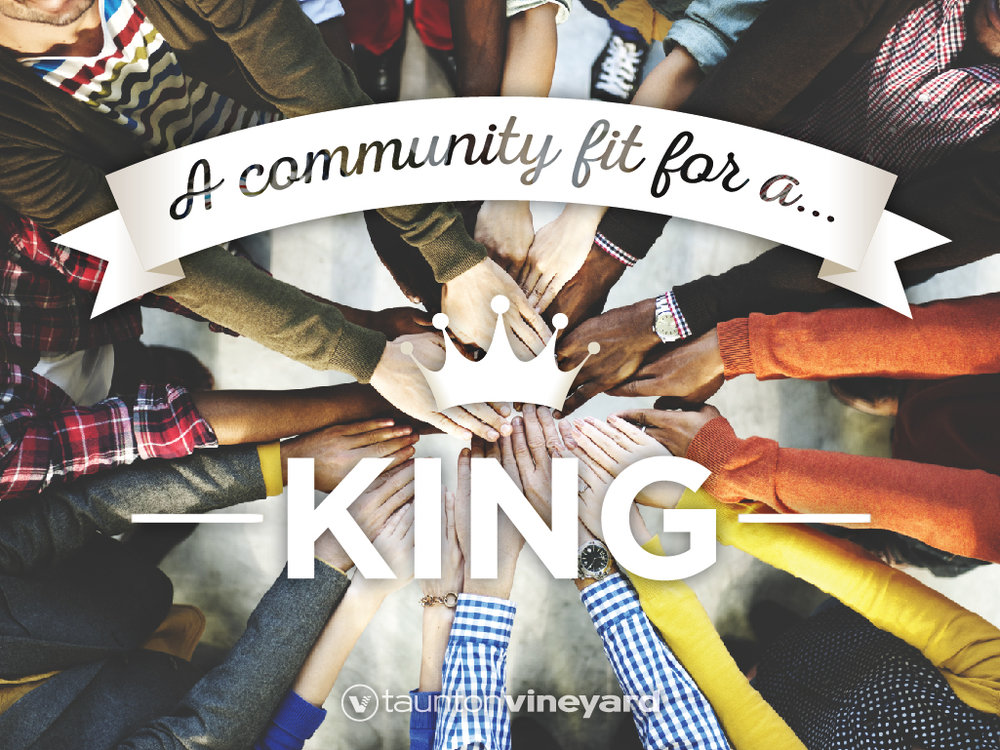 Community Fit for a King
