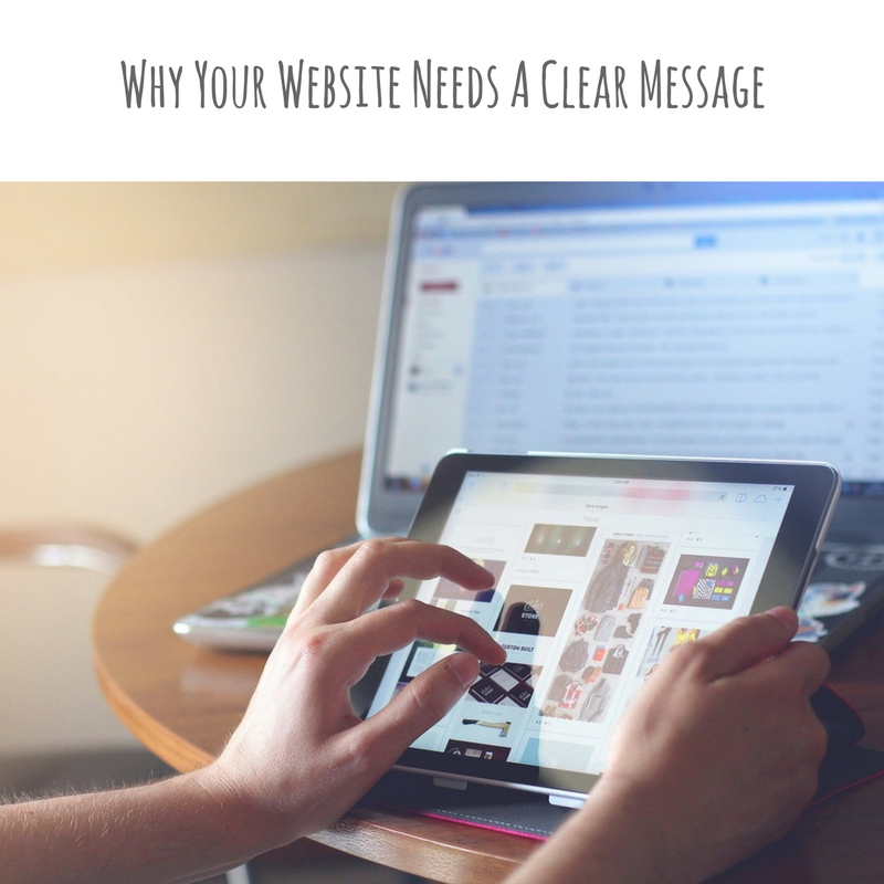 Why Your Website Needs A Clear Message.jpg