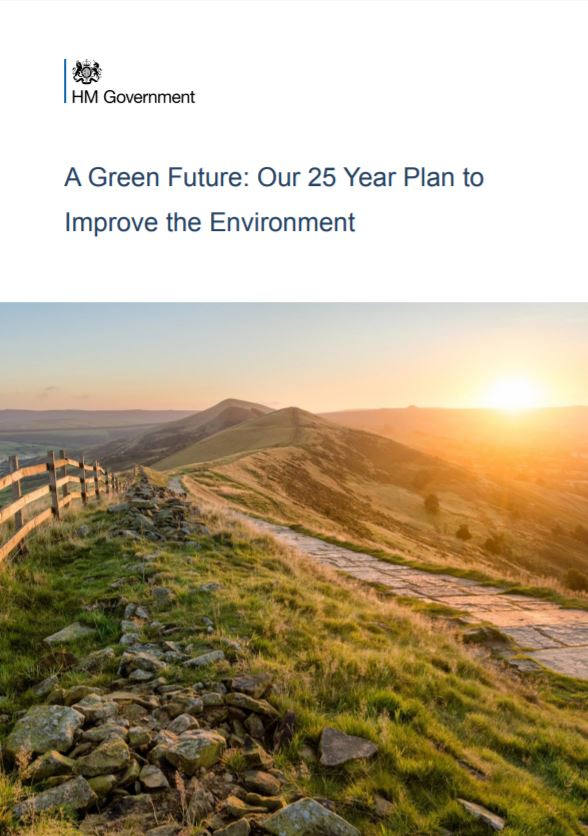 A Green Future: Our 25 Year Plan to Improve the Environment    HM Government  2018   The Government's comprehensive and long-term approach to protecting and enhancing England's natural landscapes and habitats for the next generation.