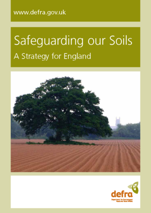 Safeguarding our Soils: A Strategy for England    DEFRA  September 2009   Along with air and water, soil is one of the building blocks of life. Yet it is so much a part of everyday life that there's a danger of taking it for granted.