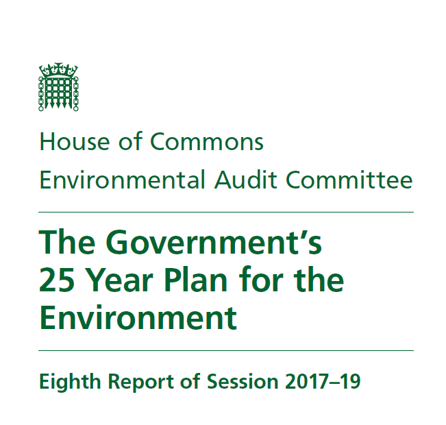The Government's 25 Year Plan for the Environment    EAC  18 July 2018   Worryingly, [the 25 YEP] lacks details of how objectives will be achieved. Legislation is required to implement key proposals & ensure  lasting impact.