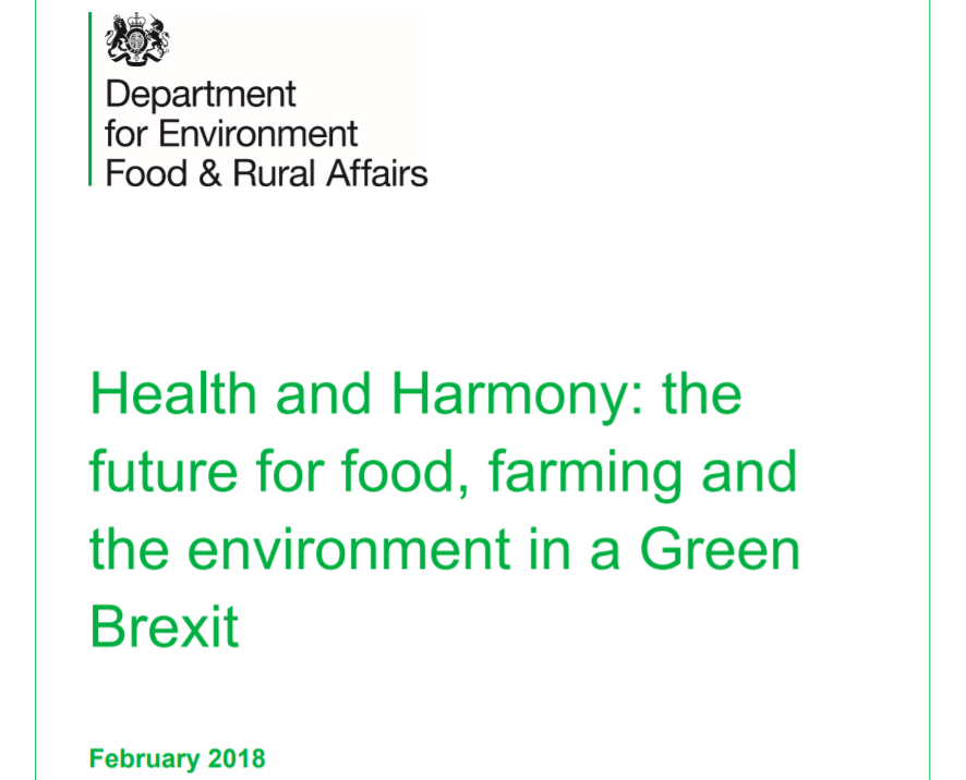Health & Harmony: the future for food, farming & the environment in a Green Brexit    Defra  February 2018   Leaving the EU provides a once-in-a-generation opportunity to reform agriculture… so as better to promote health and harmony.