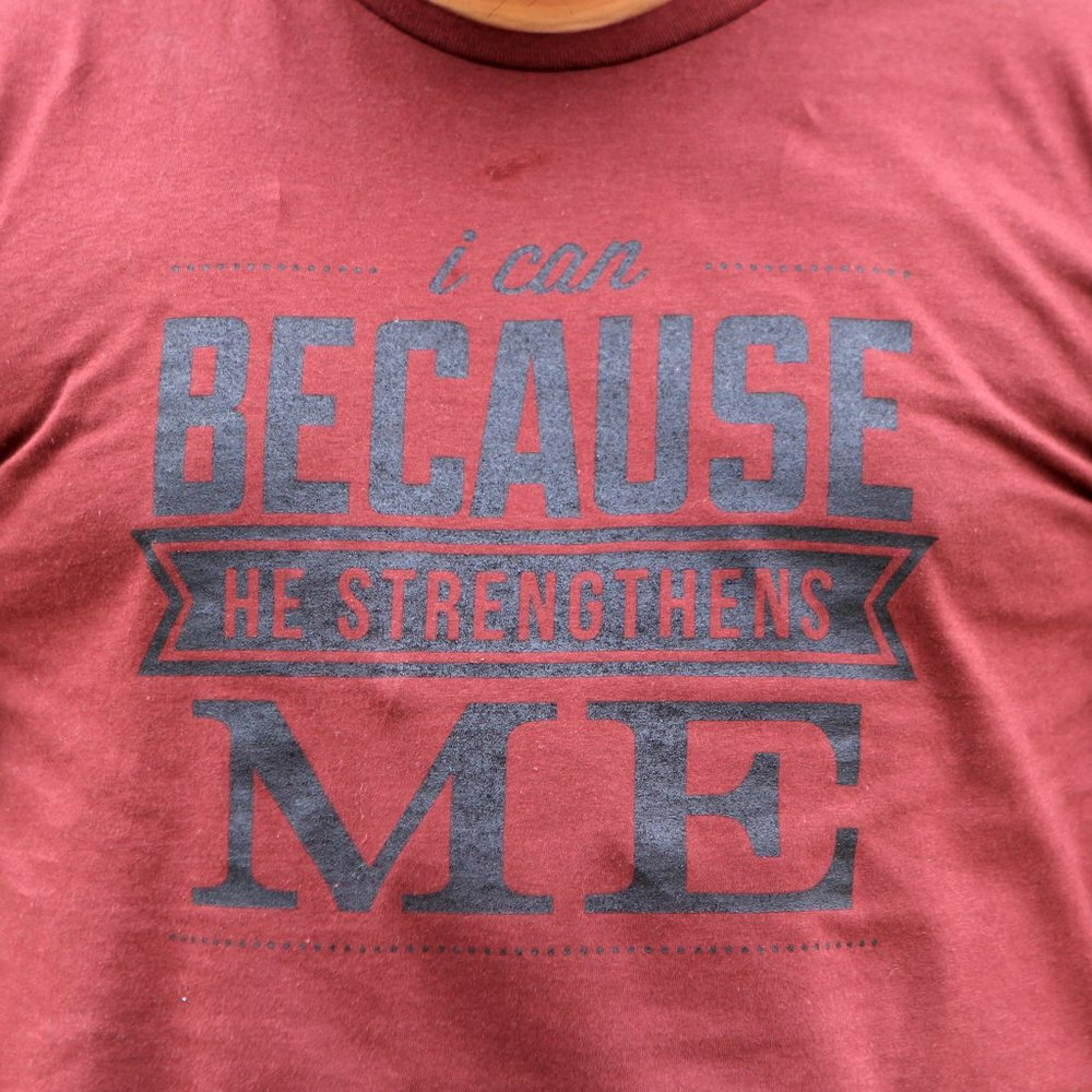Dad Shirts - I can because He strengthens me