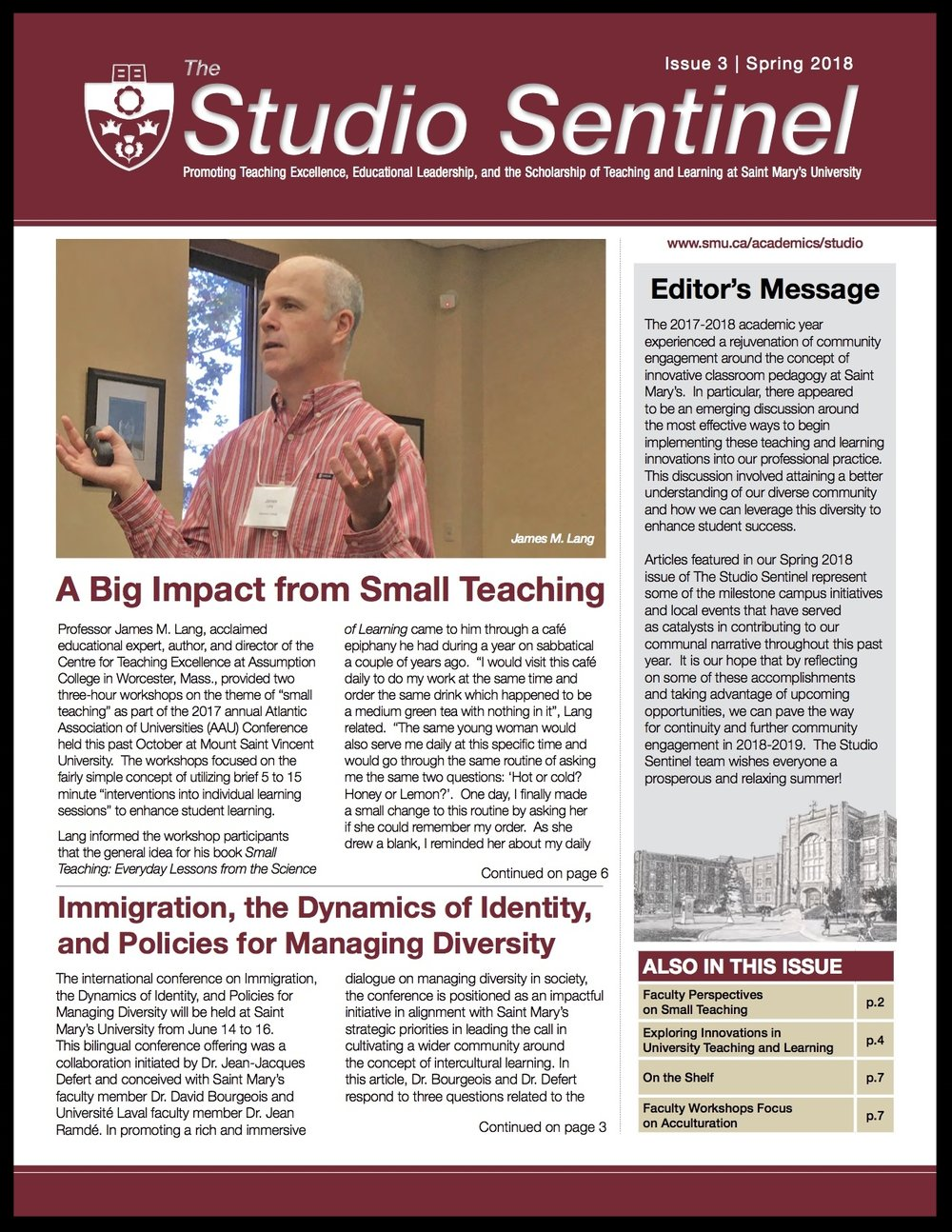 Issue 3: Spring 2018 - A Big Impact from Small TeachingImmigration, the Dynamics of Identity, and Policies for Managing DiversityFaculty Perspectives on Small TeachingExploring Innovations in University Teaching and LearningOn the ShelfFaculty Workshops Focus on Acculturation