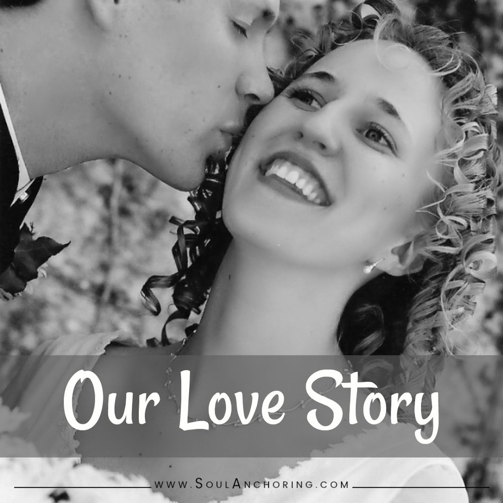 Our Wedding Day ... Our Love Story ... Our Marriage || SoulAnchoring.com