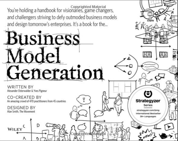 Business Model Generation - Have a business idea? Go read this book. Amazon