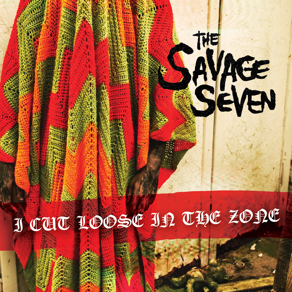 "SAVAGE SEVEN ""I CUT LOOSE IN THE ZONE"""