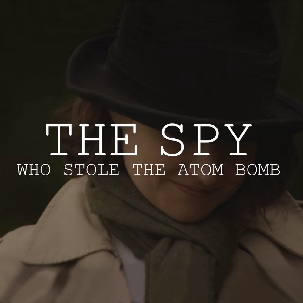 The Spy Who Stole The Atom Bomb - Video Production