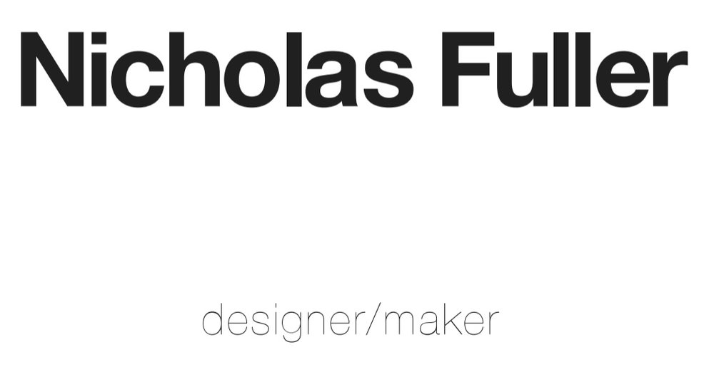 NICHOLAS FULLER - DESIGN - MAKE