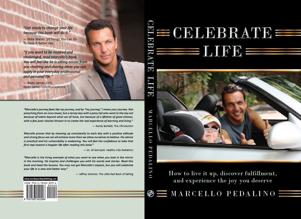 Celebrate Life, The Book, Marcello Pedalino, How to live it up, discover fulfillment, and experience the joy you deserve.png