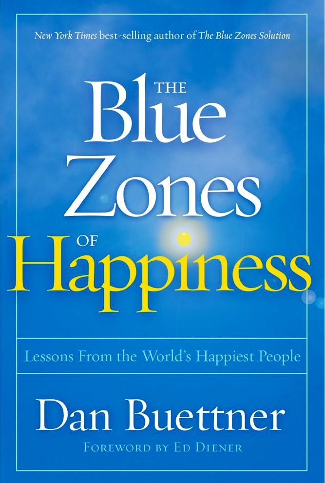 Blue Zones of Happiness - Dan Buettner,  Marcello Pedalino