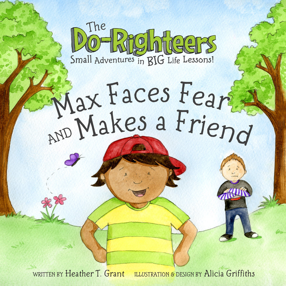 DoRighteers-MaxFacesFear&MakesaFriend-Cover-Front.jpg