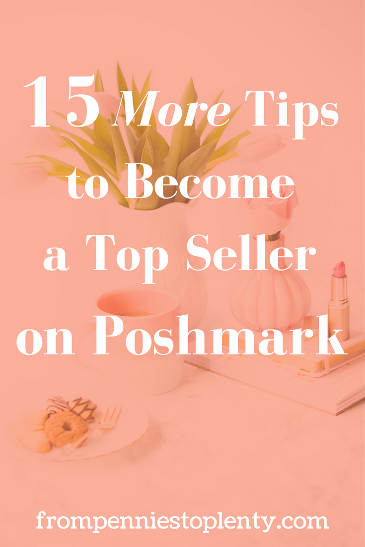 15 More Tips to Become a Top Seller on Poshmark — From