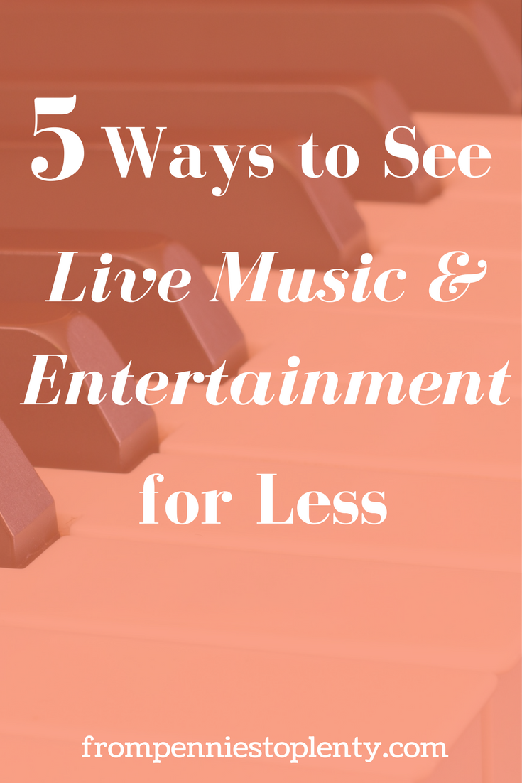 5 Ways to See Live Music & Entertainment for Less
