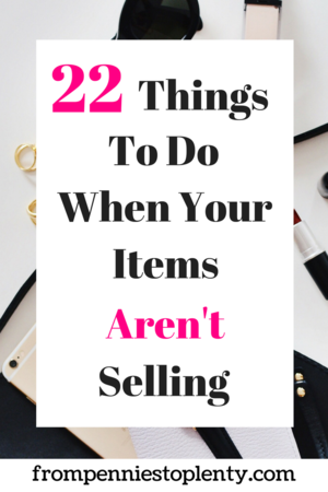 afcd30c66338 22 Things to Do When Your Items Aren t Selling — From Pennies to Plenty