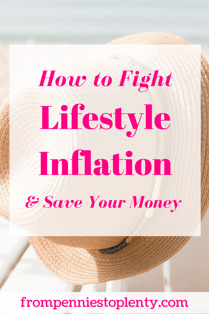 48ca28b10a284 How to Fight Lifestyle Inflation (& Save Your Money) — From Pennies ...