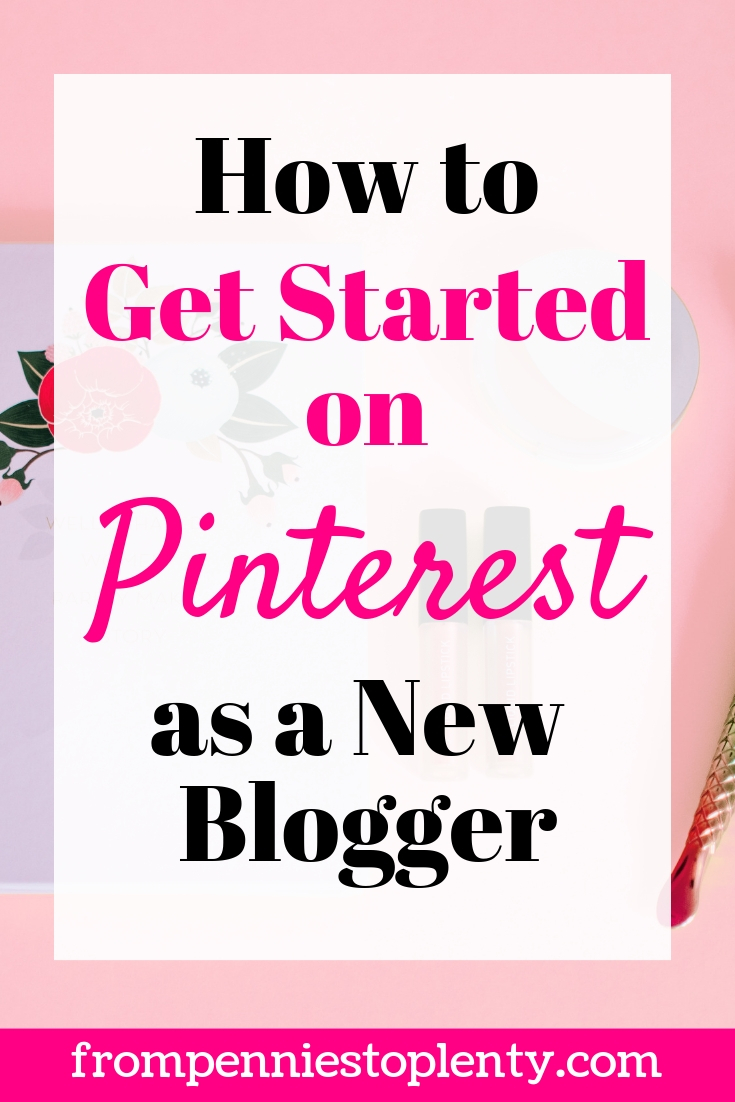 How to Get Started on Pinterest as a New Blogger in 2019