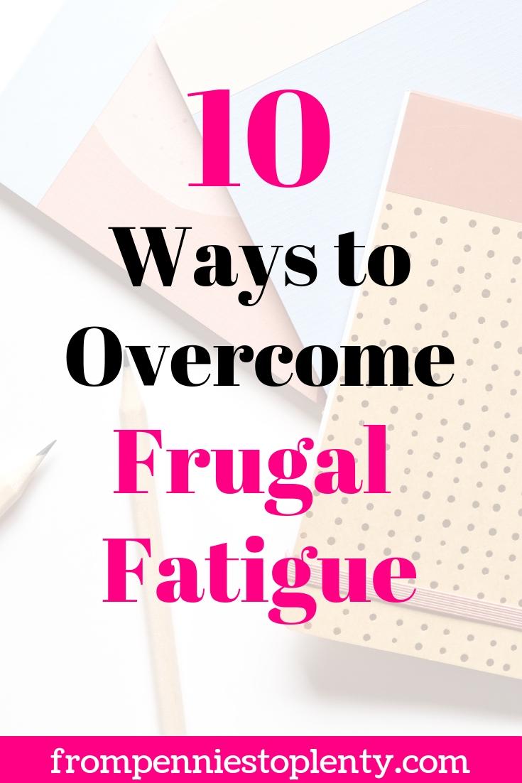10 ways overcome frugal fatigue.jpg