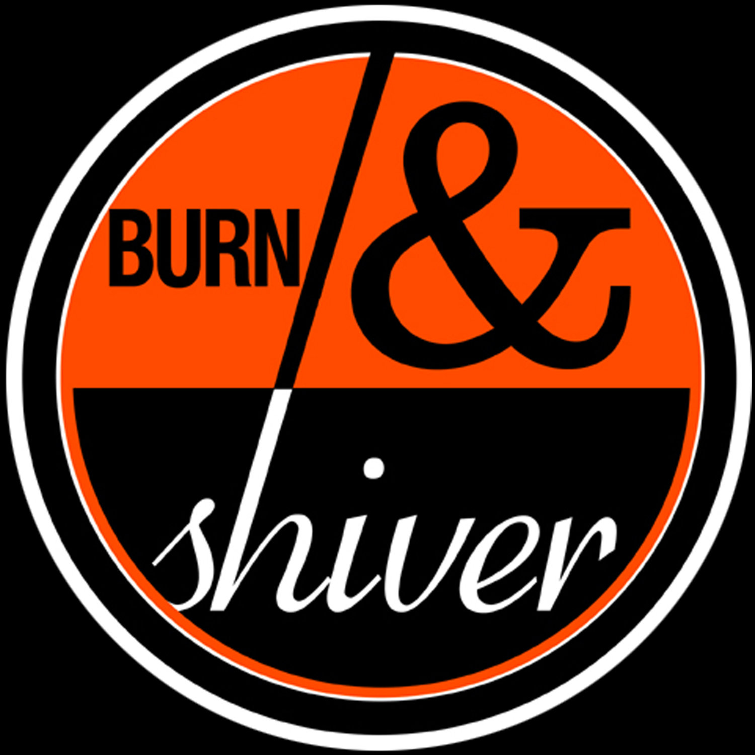 Burn and Shiver
