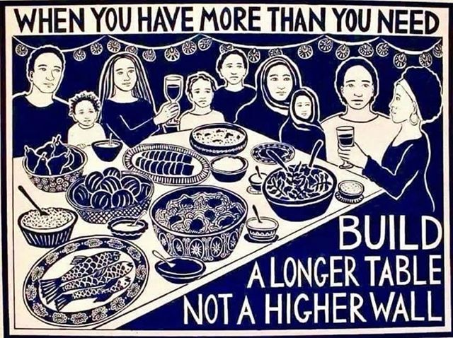 """When you have more than you need , build a longer table not a higher wall."" How long is your table?  Amazing art work by: Jen Bloomer. * * *  #jenbloomer #equality #equalrights #fairness #community #helpyourhood #filmfamily"