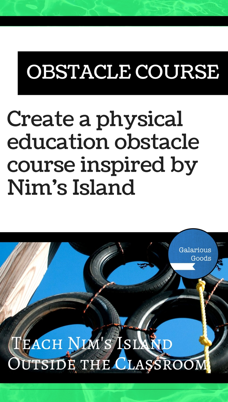 Create an Obstacle Course - Explore this and three other outside learning activities inspired by Nim's Island by Wendy Orr. Find more at Galarious Goods
